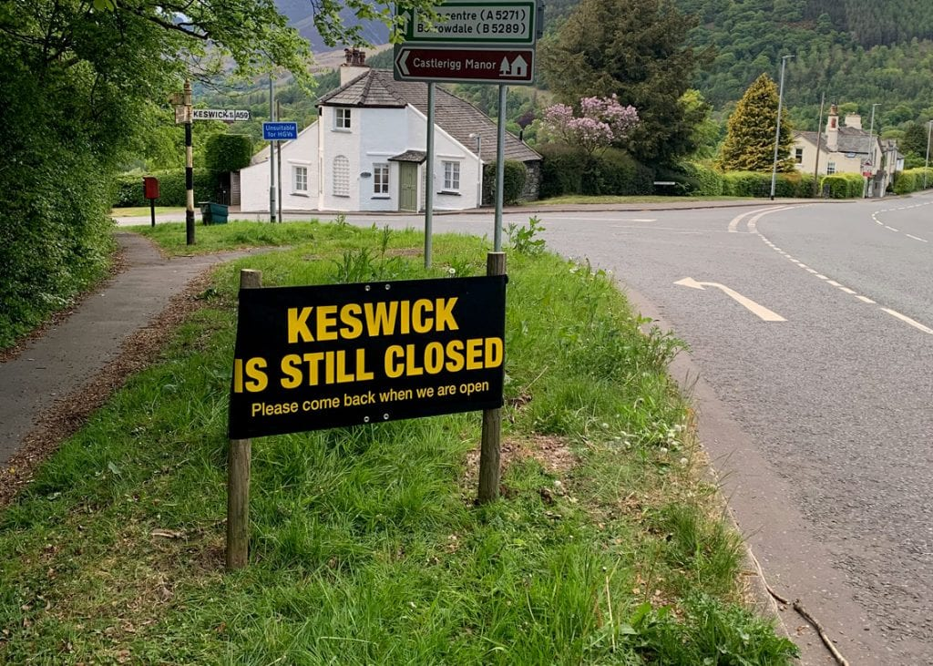 """The controversial """"Keswick is Still Closed"""" signs were put up on the main roads into Keswick"""